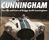 Cunningham : The Life and Cars of Briggs Swift Cunningham, Batchelor, Dean and Bochroch, Albert, 0879387955