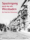 Spaziergang durch das alte Wiesbaden - Die Stadt des Historismus