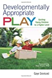 Developmentally Appropriate Play, Gaye Gronlund, 1605540374
