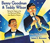 Benny Goodman and Teddy Wilson, Lesa Cline-Ransome, 082342362X