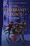The Firebrand Legacy (The Manakor Chronicles Book 1)