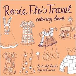 rosie flos travel coloring book roz streeten 9781452100517 amazoncom books - Travel Coloring Book
