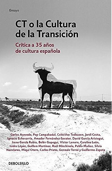 CT o la cultura de la transición: Crítica a 35 años de cultura española Ensayo | Actualidad: Amazon.es: Varios autores: Libros