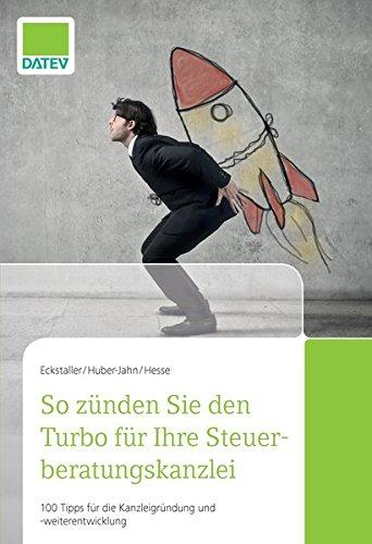 So zünden Sie den Turbo für Ihre Steuerberatungskanzlei Gebundenes Buch – 23. September 2016 Thorsten Hesse Prof. Dr. Ingrid Huber-Jahn Prof. Dr. Claudia Eckstaller DATEV eG