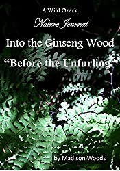 Into the Ginseng Wood: Before the Unfurling (English Edition)