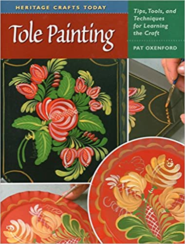 Tips Tools Tole Painting and Techniques for Learning the Craft