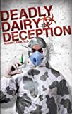 Deadly Dairy Deception, Robert Bibb, 1615667733