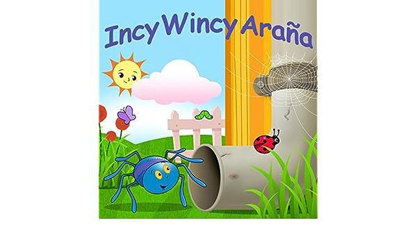 Incy Wincy Araña by Canciones Infantiles & Canciones Para Niños on Amazon Music - Amazon.com