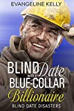 #5: Blind Date with a Blue-Collar Billionaire (Blind Date Disasters Book 1)