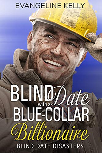 Blind Date with a Blue-Collar Billionaire (Blind Date Disasters Book ()