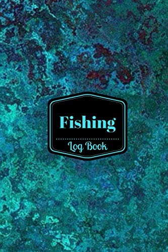 (Fishing Log Book: Notebook Journal for Fishermen to Write in Details of Fishing Trip, Activities Record Diary, Gift for Men, Women, Girls, Boys, Boat ... 6