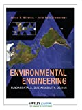 Environmental Engineering: Fundamentals, Sustainability, Design, James R. Mihelcic, 0470889047