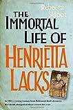 The Immortal Life of Henrietta Lacks by Skloot Rebecca (2010-06-04) Hardcover