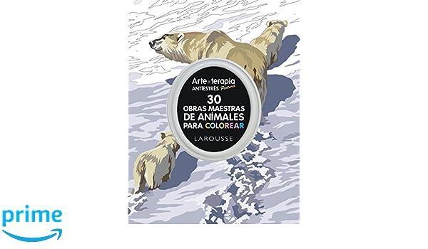 Arte-terapia 30 obras maestras sobre animales para colorear Larousse ...