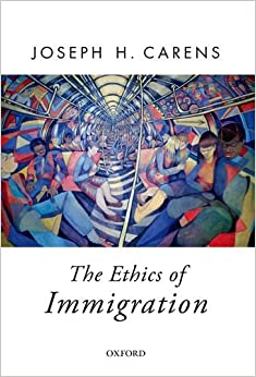 The Ethics of Immigration (Oxford Political Theory)