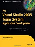 Pro Visual Studio 2005 Team System Application Development, Steve Shrimpton, 159059682X