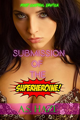 Submission of the (Brunette Superheroes)