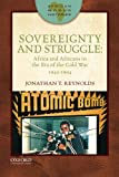 Sovereignty and Struggle: Africa and Africans in the Era of the Cold War, 1945-1994 (African World Histories)