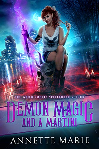 (Demon Magic and a Martini (The Guild Codex: Spellbound Book 4))