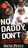No, Daddy, Don't!, Irene Pence, 0786022205