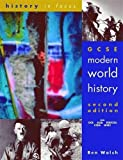 img - for GCSE Modern World History 2nd Edn Student's Book (History In Focus) by Ben Walsh (2001-05-23) book / textbook / text book