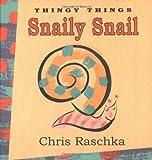 Snaily Snail, Chris Raschka, 0786806397