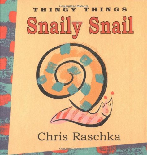 Read Online Snaily Snail Board Book (Thingy Things) pdf epub