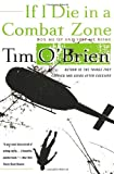 If I Die in a Combat Zone: Box Me Up and Ship Me Home, Tim O'Brien, 0767904435