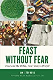 Books : Feast Without Fear: Food and the Delay, Don't Deny Lifestyle