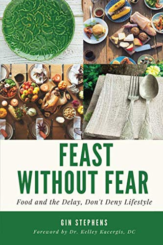 Feast Without Fear: Food and the Delay, Don't Deny Lifestyle ()