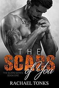 The scars of you (The scars series Book 1) by [Tonks, Rachael]