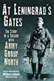 At Leningrad's Gates: The Story of a Soldier with Army Group North