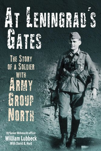 - At Leningrad's Gates: The Story of a Soldier with Army Group North