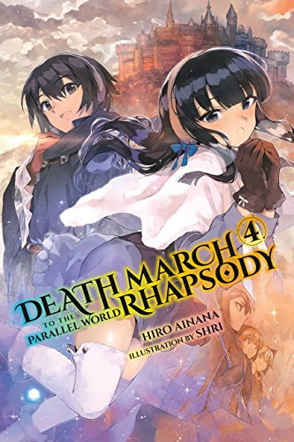 Death March to the Parallel World Rhapsody, Vol. 4 (light novel) (Death March to the Parallel World Rhapsody (light novel)) (Death Of The Family Graphic Novel Reading Order)