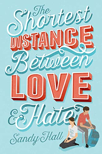 The Shortest Distance Between Love & Hate by [Hall, Sandy]