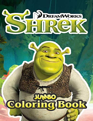 Shrek Jumbo Coloring Book: Great Coloring Book for Kids and Any Fan of Shrek (Perfect for Children Ages -
