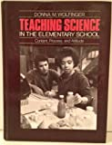 Teaching Science in the Elementary School : Content, Process and Attitude, Wolfinger, Donna M., 0673391868