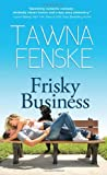 Frisky Business, Tawna Fenske, 1402293151