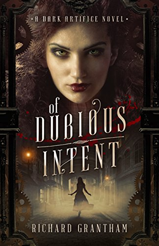Of Dubious Intent (Dark Artifice Book 1)