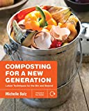 img - for Composting for a New Generation: Latest Techniques for the Bin and Beyond book / textbook / text book
