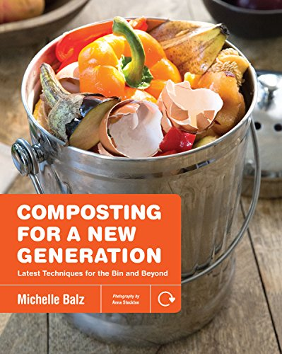 (Composting for a New Generation: Latest Techniques for the Bin and Beyond)