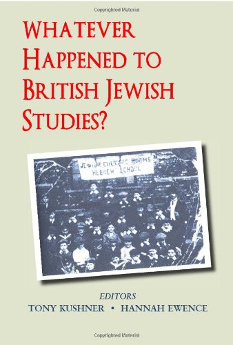 Whatever Happened to British Jewish Studies? (Parkes-Wiener Series on Jewish Studies)