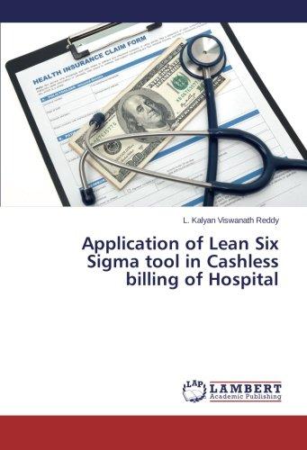 Read Online Application of Lean Six Sigma tool in Cashless billing of Hospital PDF
