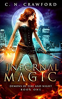 Infernal Magic (Demons of Fire and Night Book 1) by [Crawford, C.N.]