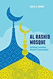img - for Al Rashid Mosque: Building Canadian Muslim Communities book / textbook / text book