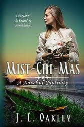 Mist-chi-mas: A Novel of Captivity