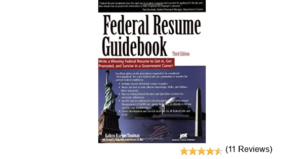 federal resume guidebook write a winning federal resume to get in get promoted and survive in a government career 3rd edition kathryn k troutman