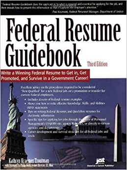 federal resume guidebook write a winning federal resume to get in get promoted and survive in a government career 3rd edition - Federal Government Resume