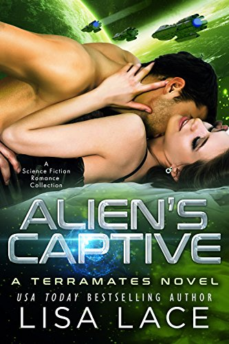 Alien's Captive: A Science Fiction Alien Warrior Romance Collection (TerraMates Book 15)