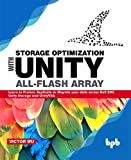 Read Storage Optimization with Unity All-Flash Array: Learn to Protect, Replicate or Migrate your data across Dell EMC Unity Storage and UnityVSA (English Edition) Kindle Editon
